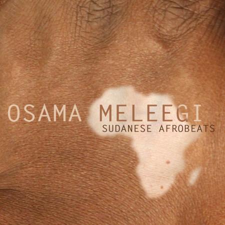 Cover Osama Meleegi Sudanese Afrobeat-front